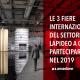 Le 3 Fiere Internazionali Del Settore Lapideo A Cui Partecipare Entro La Fine Del 2019