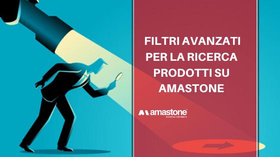 Filtri Avanzati Ricerca Prodotti Sito Amastone.it